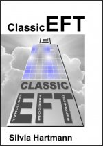 Easy EFT, Adventures in EFT, The Advanced Patterns of EFT and EFT & NLP - Classic EFT Tapping by Silvia Hartmann