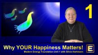 Video Clips From - Modern Energy Foundation 1 - Your Happiness Matters: Introduction to Modern Energy with Silvia Hartmann