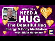 The Beautiful Hugging Modern Energy Meditation - For when you really need a hug