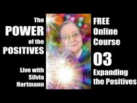 Power of the Positives Unit 03 with Silvia Hartmann - Expanding The Positives