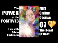 Power of the Positives Unit 07 - The Heart of Gold Live with Silvia Hartmann