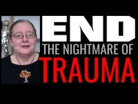 End The Nightmare Of Trauma, REAL Life Healing & Sanity Amid The Madness!