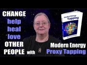 Change Other People with Modern Energy Proxy Tapping