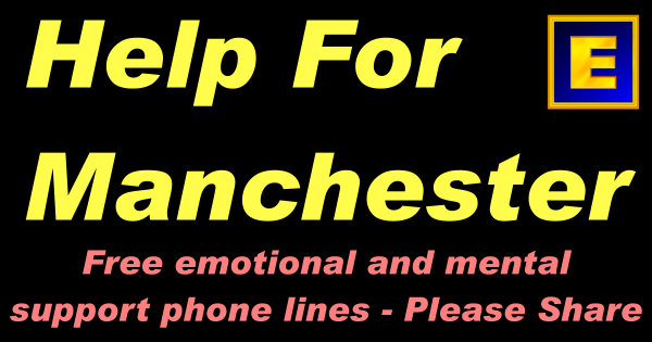 Manchester Terrorist Attack - Free Emotional and Mental Support Phone Lines