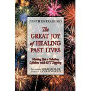 The Great Joy of Healing Past Lives - Available in English and Italian