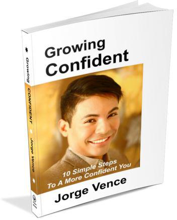 Growing Confident - 10 Simple Steps To A More Confident You! - Book by Jorge Vence