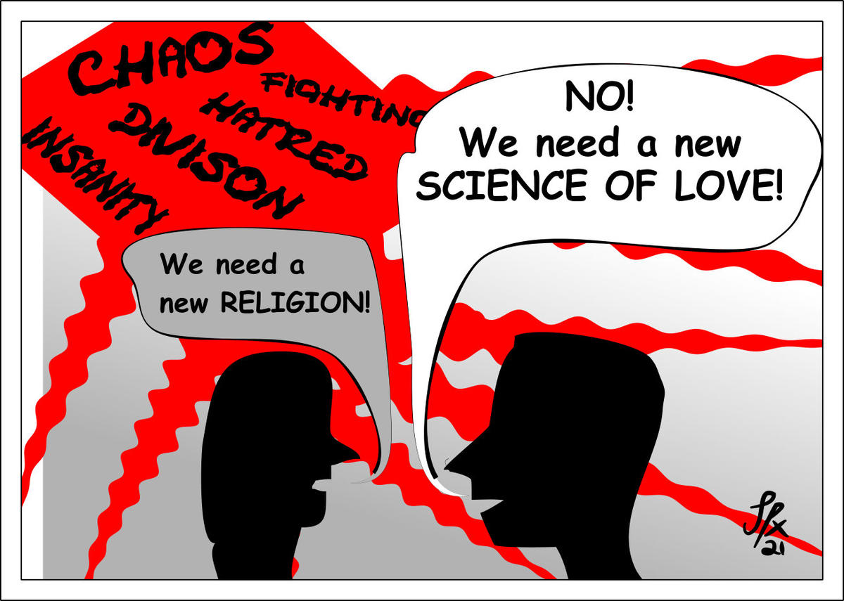 We Don't Need A New Religion - We Need The New Science Of Love!